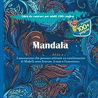 Libro da colorare per adulti Mandala 100+ pagine - I meccanismi che possono attivare un cambiamento di Modelli sono l'errore, il caso e l'umorismo.