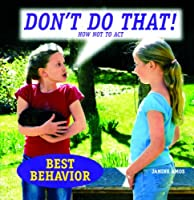 Don't Do That! How Not to Act (Best Behavior)