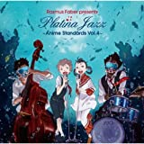 Platina Jazz: Anime Standards 4 [Import]