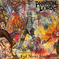 Phantom Lord/Evil Never Sleeps