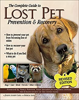 The Complete Guide to Lost Pet Prevention & Recovery by [Sapia, Patricia, Sapia, Joseph Andrew]