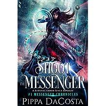 Shoot the Messenger: A Reverse Harem Space Fantasy (Messenger Chronicles Book 1)