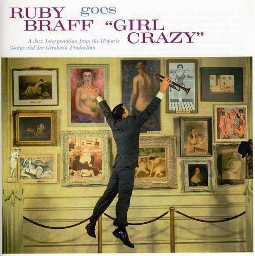 Ruby Braff Goes Girl Crazyの詳細を見る