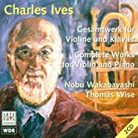 Complete Works for Violin & Piano by Ives