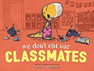 We Don't Eat Our Classm