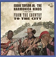From The Country To The City by Eddie Taylor Jr./Harmonica Hinds (2009-06-09)