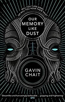 Our Memory Like Dust by [Chait, Gavin]