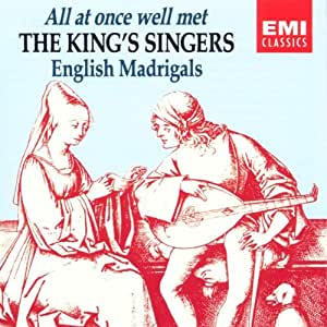 All at Once Well Met / English Madrigals