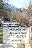 Courage of the 49ers: A Story of the California Gold Rush (Courage in History) (English Edition)