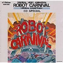 オリジナル・ビデオ・アニメーション ロボット・カーニバル~オリジナル・サウンドトラック~ CDスペシャル