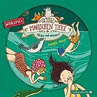 Die Schule der magischen Tiere 06: Nass und nasser! (Hoerspiel)