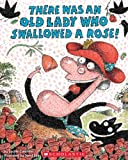 There Was an Old Lady Who Swallowed a Rose!