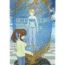 Cyber Ark Zero Episode 01-01 English Version: Prototype Crypto-Ark Cyber Arks Zero English Version (Nootias Anom)