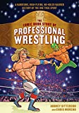 The Comic Book Story of Professional Wrestling: A Hardcore, High-Flying, No-Holds-Barred History of the One True Sport 画像