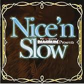 "THE R&B MASTER MAGNUM presents ""Nice'n Slow"""