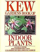 Kew Gardens Book of Indoor Plants