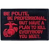 Be Polite Tactical Morale Patch Embroidered Military Applique Fastener Hook & Loop Emblem Red & Black