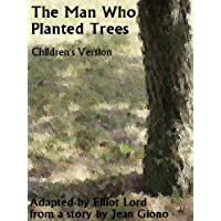 The Man Who Planted Trees (Children's version) (English Edit…