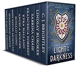 Light in the Darkness: A Noblebright Fantasy Boxed Set by [Brightley, C. J., Buroker, Lindsay, Chase, Sabrina, Forrest, Francesca, Halland, Kyra, Holder, Angela, Long, Ronald, Reeves-McMillan, Mike, Miles, T. A., Ochs, Christina, Smith, Sherwood , Sorensen, Emily Martha]