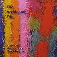 Accidental Trio by Accidental Trio