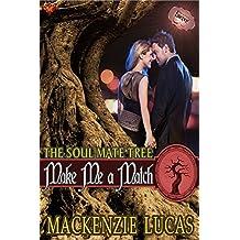 Make Me a Match (The Soul Mate Tree Book 5)