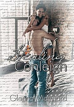 Stealing Conleigh : Part 2  (Stealing Love ) by [Maynard, Glenna]