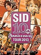 SID 10th Anniversary TOUR 2013 ~宮城 スポーツランドSUGO SP広場~ [DVD]()