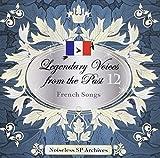 ノイズレスSPアーカイヴズ 伝説の歌声 Legendary Voices from the Past 12 フランス 歌曲集-French Songs-