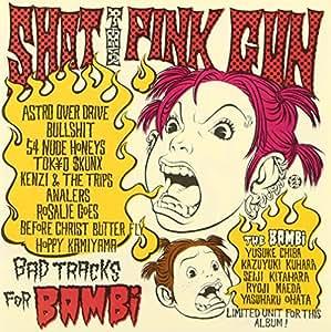 SHOT THE PINK GUN-BAD TRACKS FOR BAMBi-