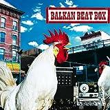 Balkan Beat Box (Dig)