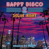HAPPY DISCO 2 -SOLAR NIGHT