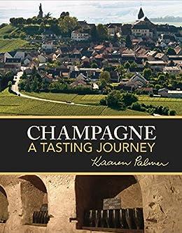 Champagne - A Tasting Journey by [Palmer, Kaaren]