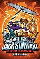 Secret Agent Jack Stalwart: Book 4: The Caper of the Crown Jewels: England (The Secret Agent Jack Stalwart Series)