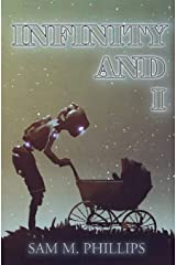 INFINITY AND I: Seventy Science Fiction Stories ペーパーバック