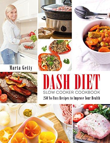 Dash Diet Slow Cooker Cookbook...