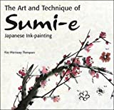 The Art and Technique of Sumi-E Japanese Ink Painting