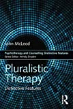 Pluralistic Therapy: Distinctive Features (Psychotherapy and Counselling Distinctive Features)