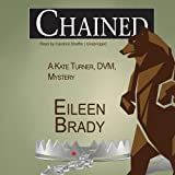 Chained: The Kate Turner, DVM Mysteries, book 3: A Kate Turner, DVM, Mystery