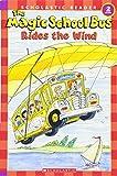 The Magic School Bus Rides the Wind (Scholastic Readers)