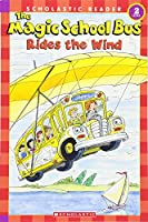 The Magic School Bus Rides the Wind (Scholastic Readers Level 2)