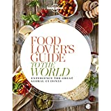 Food Lover's Guide to the World: Experience the Great Global Cuisines (Lonely Planet) (English Edition)