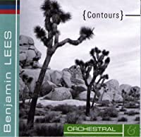 Lees: Contours: Orchestral CD Sampler (excerpts from the Concertos for Horn, Piano, Violin, and String Quartet and Orchestra, Symphonies 2-5, and the Passacaglia for Orchestra and Concerto for Orchestra) (2004-05-03)