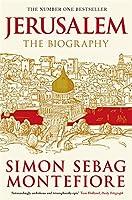 Jerusalem: The Biography. Simon Sebag Montefiore