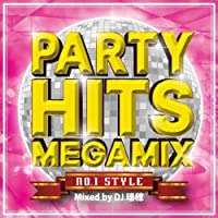 PARTY HITS MEGAMIX 〜No.1 STYLE〜 mixed by DJ 瑞穂