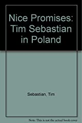 Nice Promises: Tim Sebastian in Poland Paperback