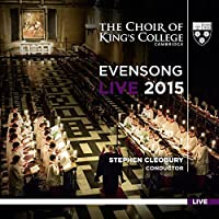 Evensong Live 2015 by Cambridge The Choir of King's College