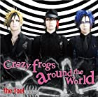 Crazy frogs around the world(初回限定盤)(通常1~4週間以内に発送)