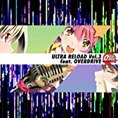 ULTRA RELOAD Vol.3 feat. OVERDRIVE