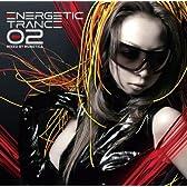 ENERGETIC TRANCE 02 (エナジェティック・トランス 02)