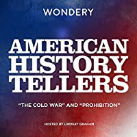 The Cold War and Prohibition (American History Tellers)